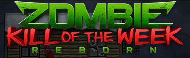 Zombie Kill of the Week - Reborn v01.06.2018 - полная версия