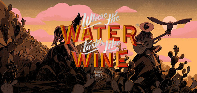 Where the Water Tastes Like Wine v30.04.2019 на русском – торрент
