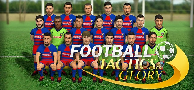Football, Tactics & Glory v11.08.18
