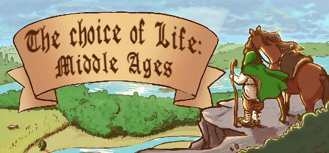 The Choice of Life: Middle Ages v1.0.5 - торрент